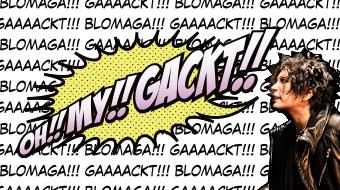 OH!! MY!! GACKT!!